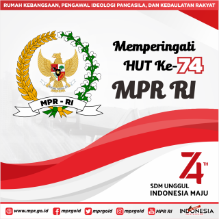 HUT MPR Republik Indonesia ke - 74